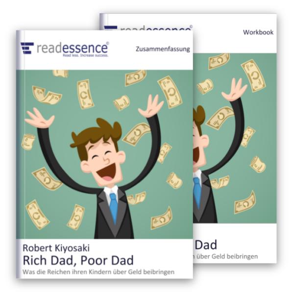 rich dad poor dad robert kiyosaki readessence zusammenfassung und workbook